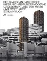 Bild von Der Glaube an das Grosse in der Architektur der Moderne