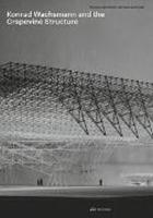 Bild von Konrad Wachsmann and the Grapevine Structure
