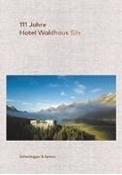 Bild von 111 Jahre Hotel Waldhaus Sils