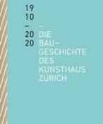 Bild von Die Baugeschichte des Kunsthaus Zürich 1910-2020