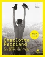 Bild von Charlotte Perriand - Ihr Leben als moderne und unabhängige Frau