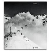 Bild von Bernina transversal. Guido Baselgia - Bearth und Deplazes